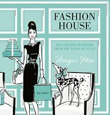 Fashion House : Illustrated Interiors from the Icons of Style by Megan Hess...