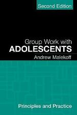 Group Work with Adolescents, Second Edition: Principles and Practice (Social Wor