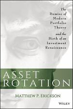 Asset Rotation : The Demise of Modern Portfolio Theory and the Birth of an...