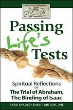 Passing Life's Tests : Spiritual Reflections on the Trial of Abraham, the...