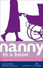 Nanny in a Book: The Common-Sense Guide to Childcare, McMillan, Susan, Heren, Lo