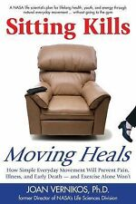 Sitting Kills, Moving Heals : How Everyday Movement Will Prevent Pain,...