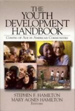 The Youth Development Handbook : Coming of Age in American Communities (2003,...