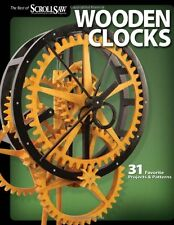 Wooden Clocks: 31 Favorite Projects & Patterns (Scroll Saw Woodworking & Crafts