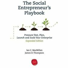 The Social Entrepreneur's Playbook : Pressure Test, Plan, Launch and Scale...