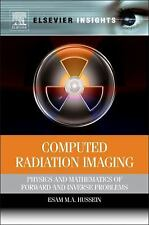 Computed Radiation Imaging : Physics and Mathematics of Forward and Inverse...