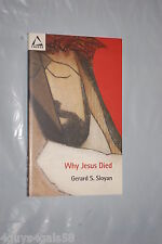 Why Jesus Died by Gerard S. Sloyan (2004, Paperback) CHRISTIAN