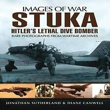 2012-11-01, STUKA: HITLER'S LETHAL DIVE BOMBER (Images of War), Smith, Alistair,
