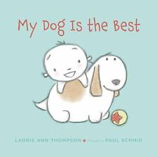 My Dog Is the Best by Laurie Ann Thompson (2015, Picture Book)
