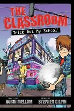 The Classroom Trick Out My School! (A Classroom Novel), Mellom, Robin, New Book