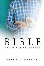Bible Study for Beginners by John Thomas (2015, Paperback)