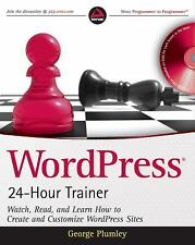 WordPress 24-Hour Trainer: Watch, Read, and Learn How to Create and Customize Wo