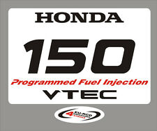 Honda 150 VTEC Programmed Fuel Injection - adesivi/adhesives/stickers/decal