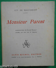 MONSIEUR PARENT GUY DE MAUPASSANT ILLS JULIAN DAMAZY 1925 ALBIN