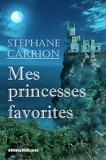 Mes princesses favorites, par Stephane Carrion