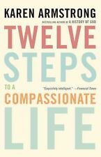 Twelve Steps to a Compassionate Life by Karen Armstrong (2011, Paperback)