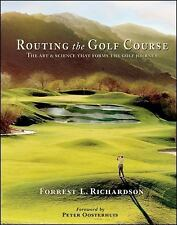 Routing the Golf Course: The Art & Science that Forms the Golf Journey-ExLibrary