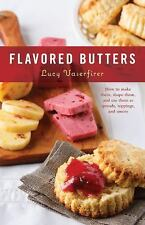 50 Ser.: Flavored Butters : How to Make Them, Shape Them, and Use Them As...