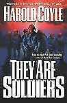 They Are Soldiers by Harold Coyle   First Edition
