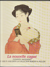 La nouvelle vague Estampes japonaises de 1868 à 1939 collection Robert O. MULLER