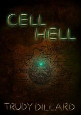 Cell Hell by Trudy Dillard (2013, Paperback)