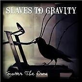 Slaves To Gravity : Scatter The Crows CD (2009)