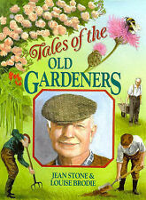 Tales of the Old Gardeners Jean Stone, Louise Brodie Very Good Book