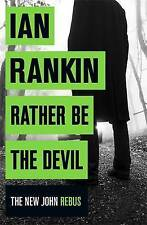 Rather be the Devil by Ian Rankin (Hardback, 2016)