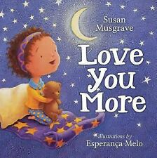Love You More by Susan Musgrave (2014, Board Book)