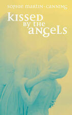 Kissed by the Angels, Sophie Martin-Canning