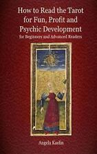 How to Read the Tarot for Fun, Profit and Psychic Development for Beginners...