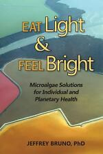 Eat Light & Feel Bright: Microalgae Solutions for Individual and Planetary Heal