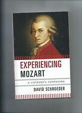 Experiencing Mozart: A Listener's Companion by David E. Schroeder (Paperback, 20
