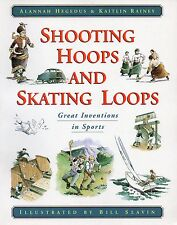SHOOTING HOOPS & SKATING LOOPS – Great Inventions in Sports