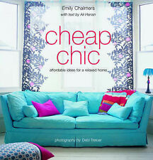 Cheap Chic: Affordable Ideas for a Relaxed Home, Hanan, Ali Hardback Book The
