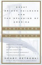 Engineers of Dreams : Great Bridge Builders and the Spanning of America by...