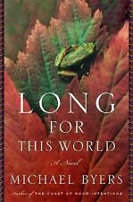First Edition Long for This World: A Novel - Byers, Michael Houghton Mifflin Com