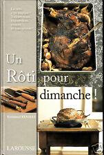 Un roti pour dimanche par Emmanuel Renault (Larousse, Hardcover 2007)