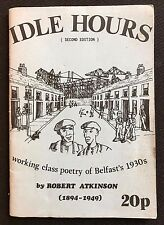 Idle Hours - Robert Atkinson, Working Class Poetry of Belfast 1930s, 2nd Ed 1976
