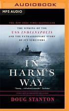 In Harm's Way : The Sinking of the U. S. S. Indianapolis and the...