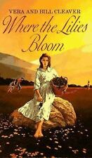Vera Cleaver - Where The Lilies Bloom (1989) - Used - Trade Paper (Paperbac