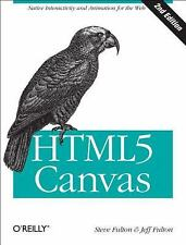 HTML5 Canvas by Steve Fulton and Jeff Fulton (2013, Paperback)