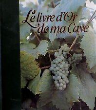 Le livre d'Or de ma cave. Montalba. 1983.