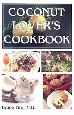 Coconut Lover's Cookbook by Bruce Fife (2004, Paperback) 2nd Edition
