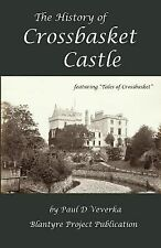 The History of Crossbasket Castle : A Blantyre Project Publication by Paul...