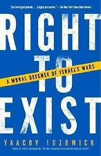 Right to Exist: A Moral Defense of Israel's Wars Lozowick, Yaacov Paperback