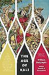 Vintage Departures: The Age of Kali by William Dalrymple (2012, Paperback)