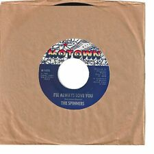 SPINNERS 45  I'll Always Love You / Tomorrow May Never Come - NM