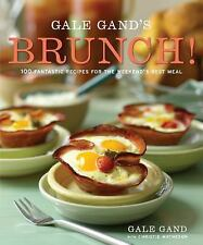 Gale Gand's Brunch!: 100 Fantastic Recipes for the Weekend's Best Meal by Gand,