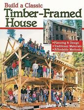 Build a Classic Timber-Framed House Book~Plan~Design~Traditional Materials~NEW